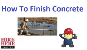 Hire Here Ltd Guide How To Finish Concrete